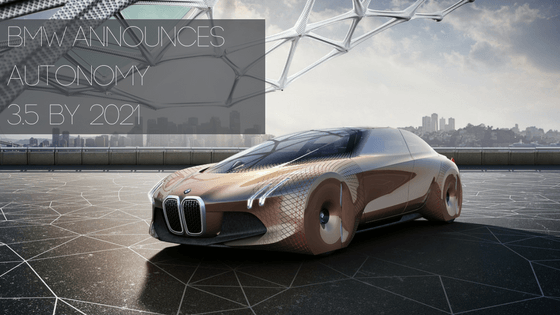 BMW Announces Autonomy 3.5 by 2021