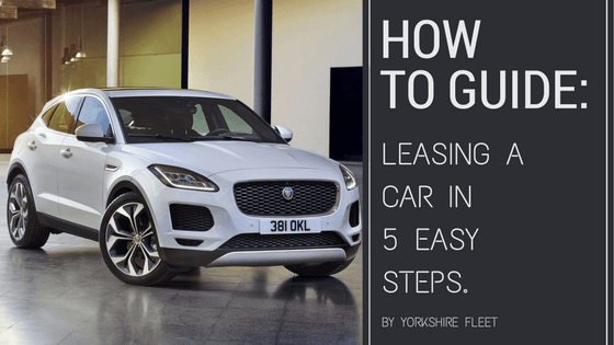 How to: Leasing a car in 5 Easy Steps - Yorkshire Fleet (1)
